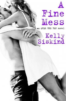 A Fine Mess (Over the Top), Kelly Siskind