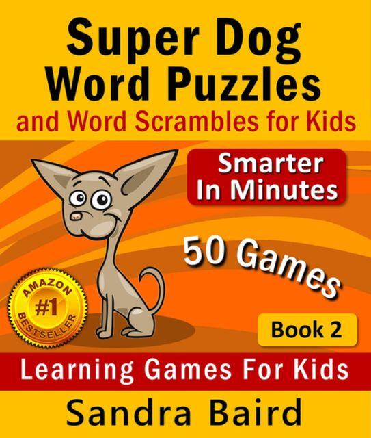 Super Dog Word Puzzles and Word Scrambles, Sandra Baird
