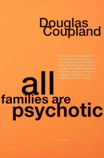 All Families Are Psychotic, Douglas Coupland