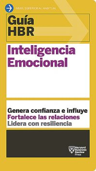 Guía HBR: Inteligencia emocional, Harvard Business School