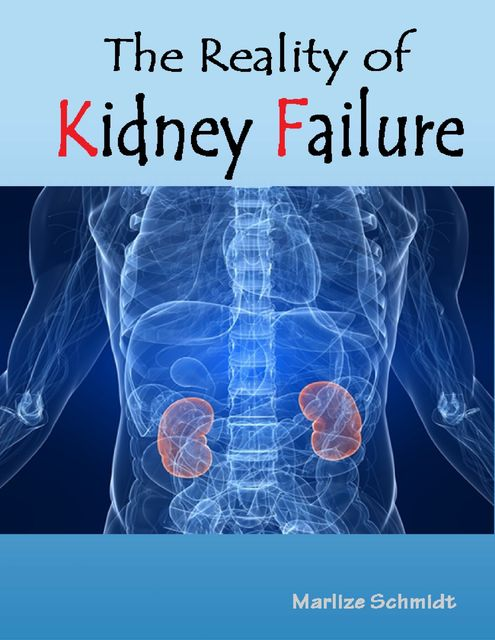 The Reality of Kidney Failure, Marlize Schmidt