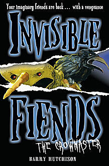 The Crowmaster (Invisible Fiends, Book 3), Barry Hutchison