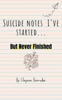 Suicide Notes I Started, Cheyenne Bermudez