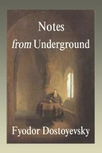 Notes From the Underground, Fyodor Dostoevsky
