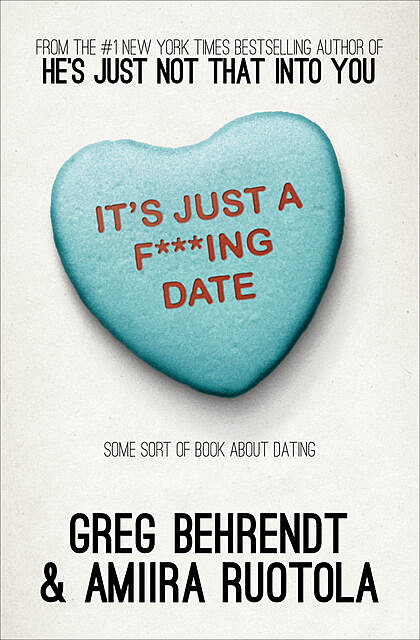 It's Just a F***ing Date, Greg Behrendt, Amiira Ruotola