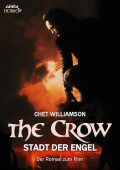 THE CROW – DIE STADT DER ENGEL, Chet Williamson