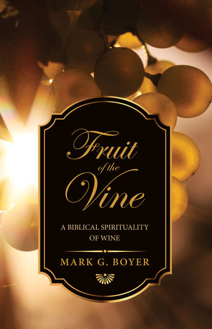 Fruit of the Vine, Mark Boyer