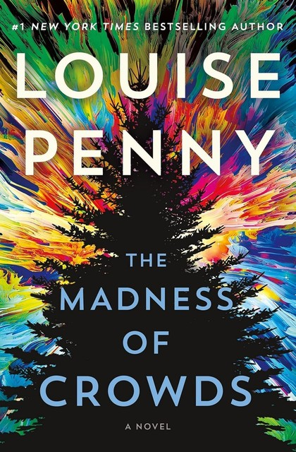 The Madness of Crowds: Chief Inspector Gamache Novel Book 17, Penny Louise