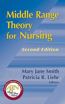 Middle Range Theory for Nursing, Second Edition, Mary Smith, Patricia R. Liehr