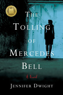 The Tolling of Mercedes Bell, Jennifer Dwight