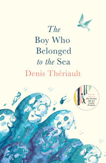 Boy Who Belonged to the Sea, Denis Thériault
