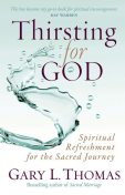 Thirsting for God, Gary Thomas