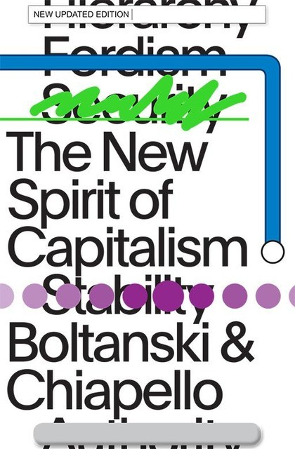 The New Spirit of Capitalism, Eve Chiapello, Luc Boltanski