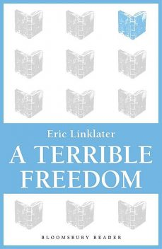 A Terrible Freedom, Eric Linklater