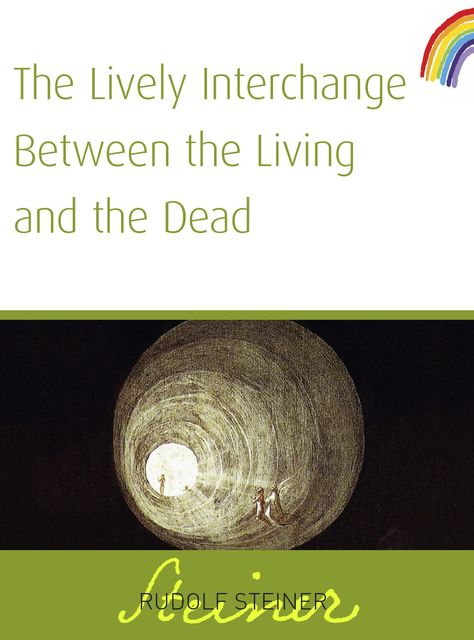 The Lively Interchange Between The Living and The Dead, Rudolf Steiner