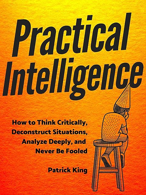 Practical Intelligence, Patrick King