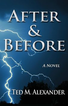 After & Before, Ted M.Alexander
