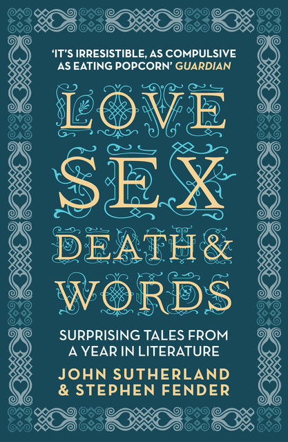 Love, Sex, Death and Words, John Sutherland, Stephen Fender