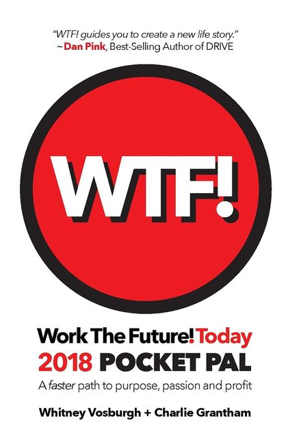 WORK THE FUTURE! TODAY 2018 Pocket Pal, Grantham Charlie, Whitney Vosburgh