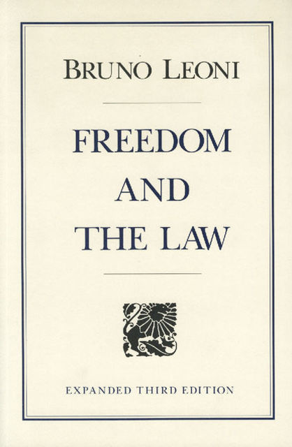 Freedom and the Law, Bruno Leoni
