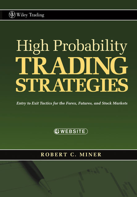 High Probability Trading Strategies, Robert C.Miner