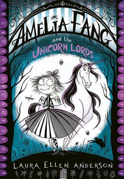 Amelia Fang and the Unicorn Lords, Laura Anderson