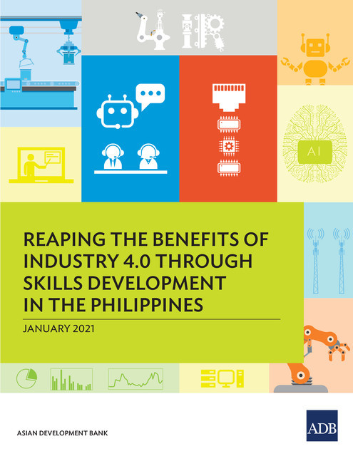 Reaping the Benefits of Industry 4.0 Through Skills Development in the Philippines, Asian Development Bank