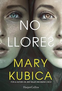 No llores, Mary Kubica