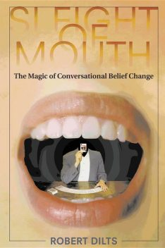 Sleight of Mouth, Robert Dilts
