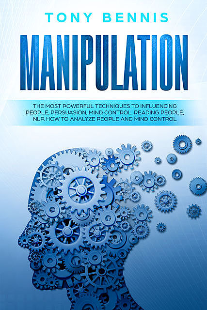 Manipulation, Tony Bennis
