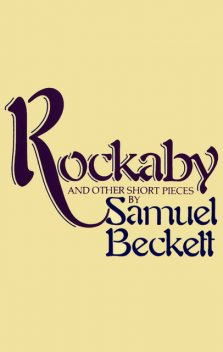 Rockabye and Other Short Pieces, Samuel Beckett