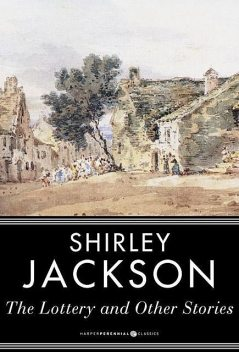 The Lottery and Other Stories, Shirley Jackson