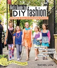 Girl's Guide to DIY Fashion, Rachel Low