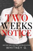 TWO WEEKS' NOTICE, G., Whitney