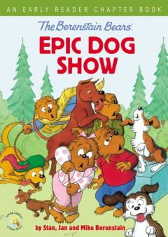 The Berenstain Bears' Epic Dog Show, Jan Berenstain w, Mike Berenstain, Stan Berenstain