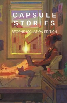 Capsule Stories Second Isolation Edition, Capsule Stories
