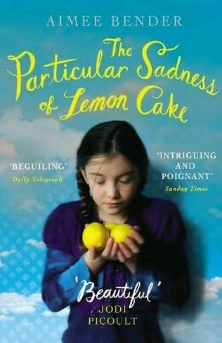 The Particular Sadness of Lemon Cake, Aimee Bender