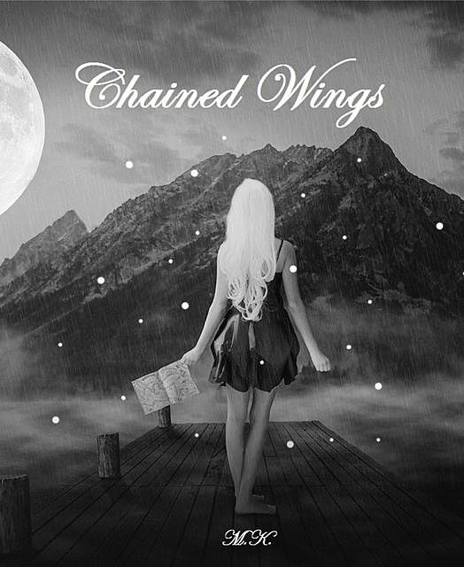 Chained Wings, M.K.