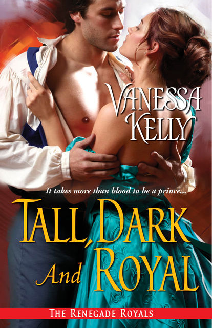 Tall, Dark and Royal, Vanessa Kelly