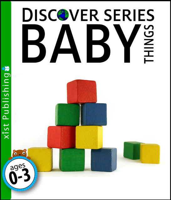Baby Things: Discover Series, Xist Publishing