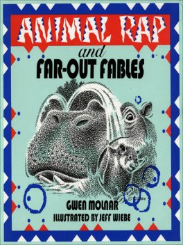 Animal Rap and Far-Out Fables, Gwen Molnar