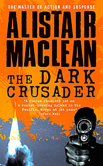The Dark Crusader, Alistair MacLean