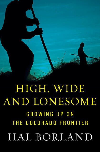 High, Wide and Lonesome, Hal Borland