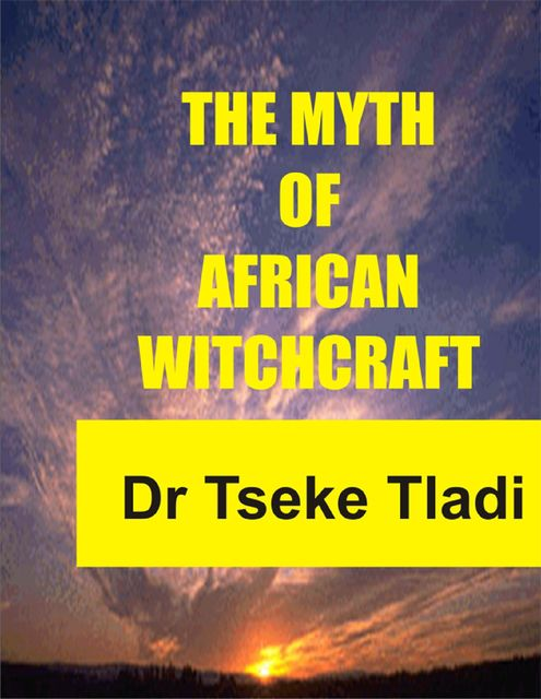 The Myth of African Witchcraft, Tseke Tladi