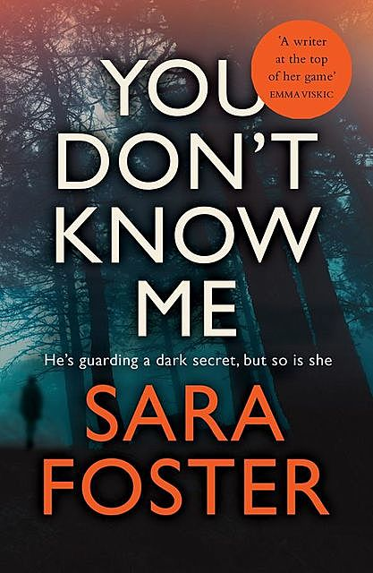 You Don't Know Me, Sara Foster