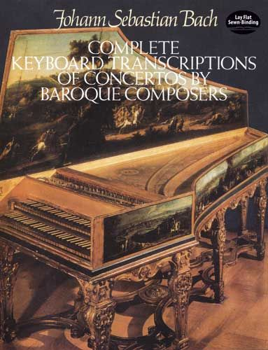 Complete Keyboard Transcriptions of Concertos by Baroque Composers, Johann Sebastian Bach