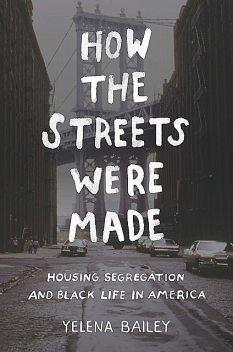 How the Streets Were Made, Yelena Bailey