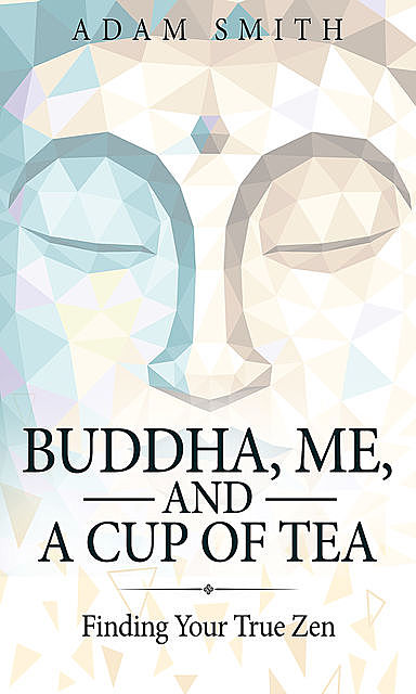 Buddha, Me, and a Cup of Tea, Adam Smith