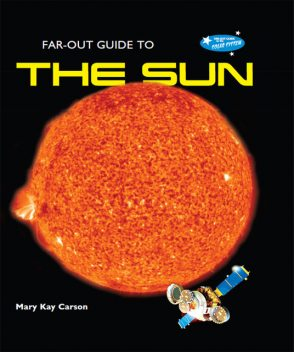 Far-Out Guide to the Sun, Mary Kay Carson
