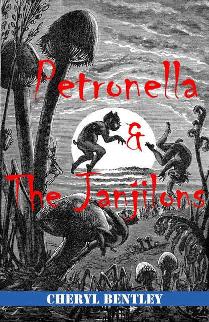 Petronella and the Janjilons, Cheryl Bentley